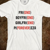 Pizza Forever, Friend End-Unisex White T-Shirt