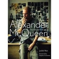 Alexander McQueen: The Life and the Legacy [Hardcover]
