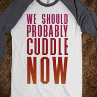We Should Probably Cuddle Now - Kick Ass Long Sleeves