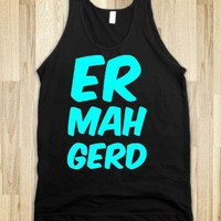 Er Mah Gerd - White Girl Apparel