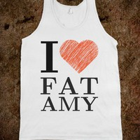 I love fat amy tank - White Girl Apparel