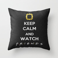 F.R.I.E.N.D.S - Keep Calm Throw Pillow by Misery
