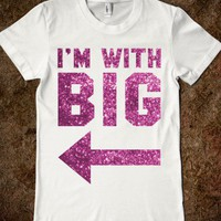 I'm With Big (Sparkle) - Sorority Sisters