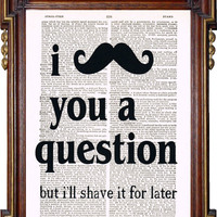 I MUSTACHE YOU a Question Funny Quotes Upcycled by TreasuresByUs