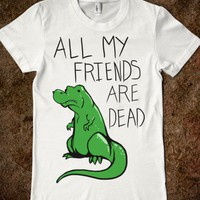 All My Friends are Dead (Women&#x27;s Tee)