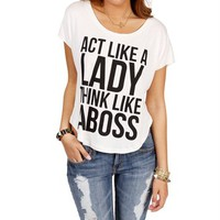 Ivory Act Like A Lady Think Like A Boss Top