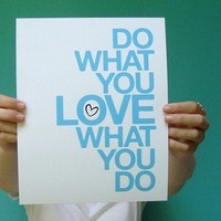 do what you love what you do  8x10 art print by letterhappy