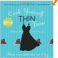 Cook Yourself Thin Faster: Have Your Cake and Eat It Too with Over 75 New Recipes You Can Make in a Flash! Paperback – December 29, 2009