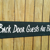 Wood Sign  Back Door Guests are Best