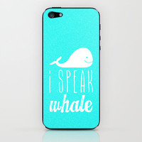 I Speak Whale iPhone & iPod Skin by MN Art | Society6