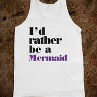 i&#x27;d rather be a mermaid