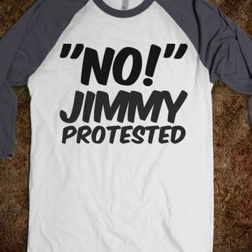 'NO!' Jimmy Protested