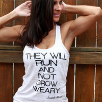 They Will Run and Not Grow Weary.  Burnout A-Line Racerback Tank.  Size LARGE