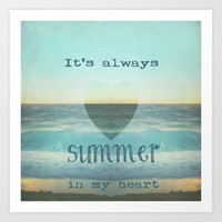 ** *IT`S ALWAYS SUMMER IN MY HEART  *** Art Print by M✿nika  Strigel
