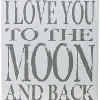 Chick Lingo XL1815WG I Love You to The Moon and Back Decorative Sign: Home & Kitchen