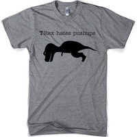 Funny TRex Hates Pushups funny t shirt sizes by CrazyDogTshirts
