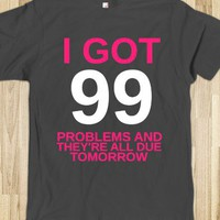 99 Problems - Happy Friday - Skreened T-shirts, Organic Shirts, Hoodies, Kids Tees, Baby One-Pieces and Tote Bags