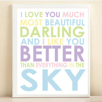 "Nursery Art Print Baby Typography: ""I Love You Much, Better Than Everything In The Sky"" 8x10"
