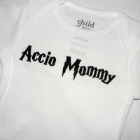 Accio Mommy Bodysuit/ Onesuit. Harry Potter Inspired. Can Be Customized By Size.