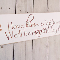 Beach Wedding Signs, destination wedding, Bohemian &quot;I love him and he loves me, we&#x27;ll be married by the sea&quot;
