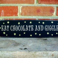 Eat Chocolate and Giggle Funny Wood Sign Plaque | CountryWorkshop - Housewares on ArtFire