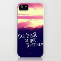 The best is yet to come iPhone Case by Louise Machado