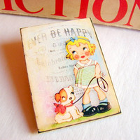 Ever Be Happy - Little Girl And Her Puppy Dog Brooch -  Md Paper and Chipboard Decoupage Pin Badge