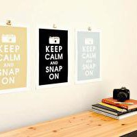 Keep Calm and Snap On Prints