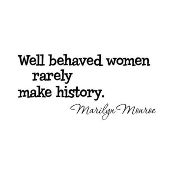 Marilyn Monroe quote wall decal sticker Well Behaved Women Rarely Make History