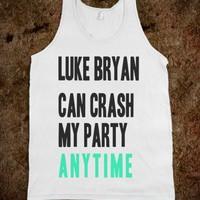 LUKE BRYAN CAN CRASH MY PARTY ANYTIME