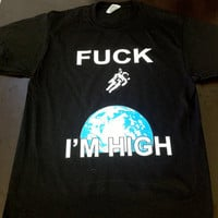 Printed T-Shirt- FUCK I'M HIGH