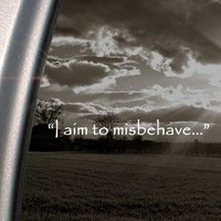 I Aim To Misbehave Quote Firefly Decal Car Sticker : Amazon.com : Automotive
