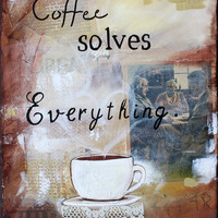 Coffee Art - Kitchen Decor - Mixed Media - Painting - Quotes - Coffee Painting