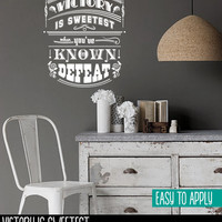 Vintage Style Quote Wall Decal, Vinyl Wall Lettering, Victory Is Sweetest When You've Known Defeat - Malcolm S. Forbes - QK005