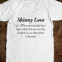 Skinny Love (Definition V Neck) - The Coffee Shop - Skreened T-shirts, Organic Shirts, Hoodies, Kids Tees, Baby One-Pieces and Tote Bags