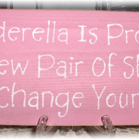 Cinderella Is ProofA New Pair Of Shoes by mycountrycottagesign