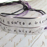 Set of 2 Bracelets If You're A Bird I'm a Bird Best Friends Hand Stamped Tie On Hemp Cord Friendship