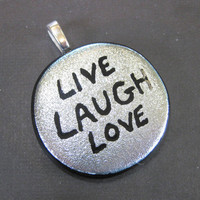 Inspirational Quote Necklace, Silver Dichroic Pendant, Hand Etched Pendant  - Live, Laugh, Love - 3761 -2