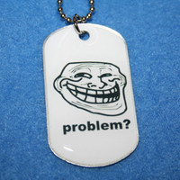 Rage Face Trollface Problem Dog Tag Troll Face by Valiantstudios