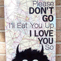 Where the Wild Things Are Please Don&#x27;t Go I&#x27;ll Eat You by Stoic