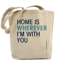 Home Is Wherever I'm With You - Canvas Tote by PamelaFugateDesigns