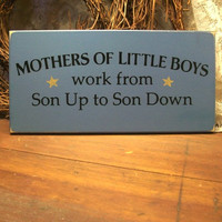 Mothers of Little Boys Painted Wood Sign by CountryWorkshop