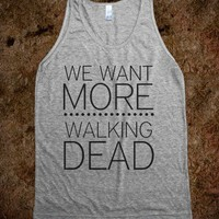 We Want More Walking Dead - Southern State of Mind - Skreened T-shirts, Organic Shirts, Hoodies, Kids Tees, Baby One-Pieces and Tote Bags