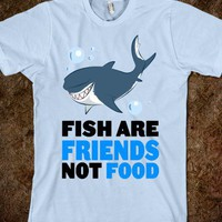 Fish are Friends! - Moviemoviesmovies - Skreened T-shirts, Organic Shirts, Hoodies, Kids Tees, Baby One-Pieces and Tote Bags
