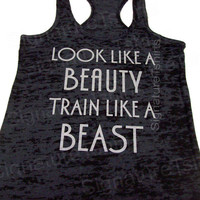 Look Like A BEAUTY train like a BEAST Womens Workout Tank top Racerback Burnout clothing fitness gym Black