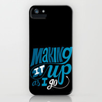 Making It Up As I Go iPhone Case by Chris Piascik | Society6