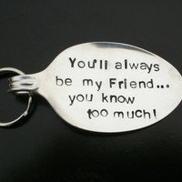 You'll always be my friend - hand stamped vintage silverware pendant