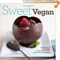 Sweet Vegan: A Collection of All Vegan, some Gluten-Free, and a Few Raw Desserts: Emily Mainquist: 9781906868352: Books