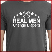 Real Men Change Diapers Mens T-Shirt New Dad  tshirt shirt  gift baby shower More Colors S-2XL