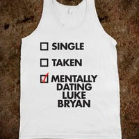 Mentally Dating Luke Bryan (Tank) - Dating Studs Shop - Skreened T-shirts, Organic Shirts, Hoodies, Kids Tees, Baby One-Pieces and Tote Bags